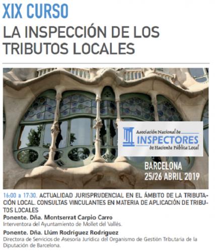 XIX Curso La Inspección de los Tributos Locales. Barcelona,  abril 2019